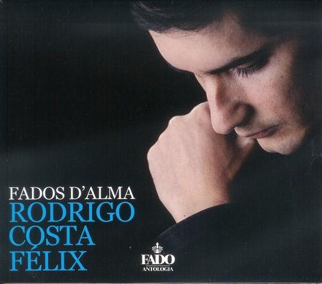 RODRIGO COSTA FÉLIX - FADOS D'ALMA