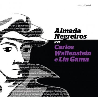 Almada Negreiros por Carlos Wallenstein e Lia Gama (Audiobook)