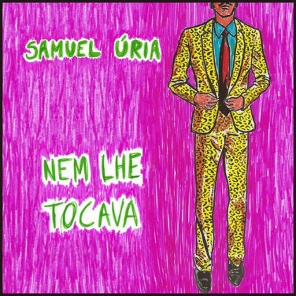 SAMUEL ÚRIA - NEM LHE TOCAVA