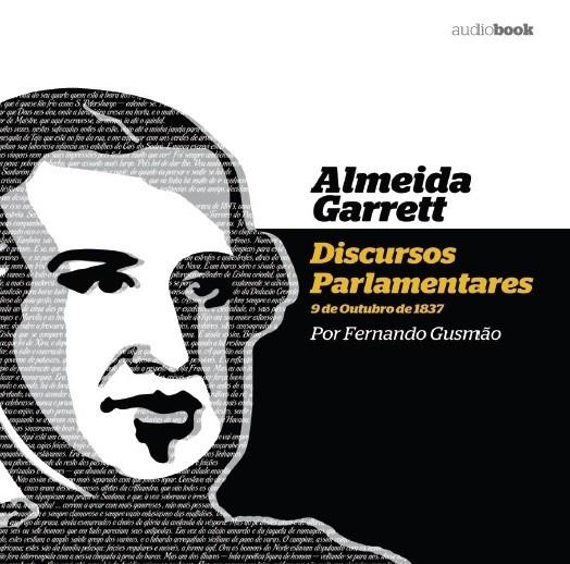 ALMEIDA GARRETT - DISCURSOS PARLAMENTARES POR FERNANDO GUSMÃO (AUDIOBOOK)