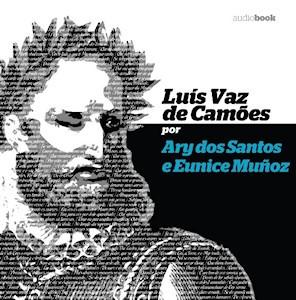 Luiz Vaz de Camões por Ary dos Santos e Eunice Muñoz (Audiobook)