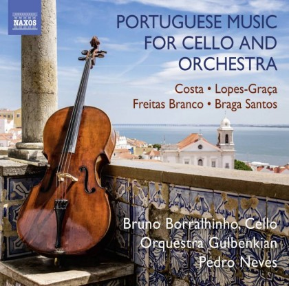 PORTUGUESE MUSIC FOR CELLO AND ORCHESTRA - BRUNO BORRALHINHO