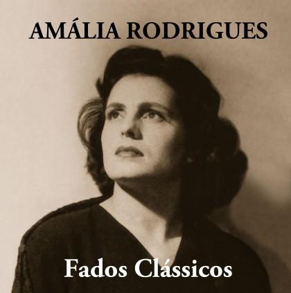 AMÁLIA RODRIGUES - FADOS CLÁSSICOS