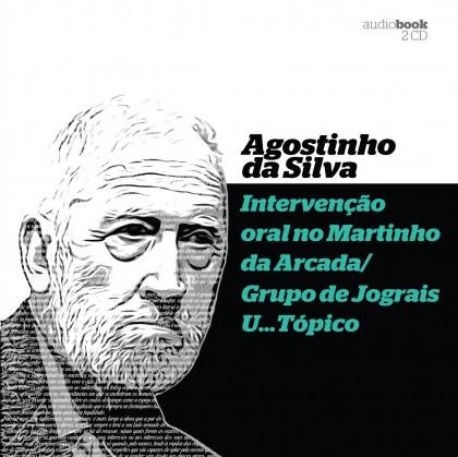 Agostinho da Silva - Intervenção Oral No Martinho na Arcada / Grupo de Jograis U…tópico 2CD (Audiobook)