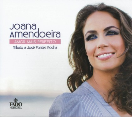JOANA AMENDOEIRA - AMOR MAIS PERFEITO (TRIBUTO A JOSÉ FONTES ROCHA)