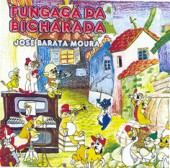 JOSÉ BARATA MOURA - FUNGAGÁ DA BICHARADA