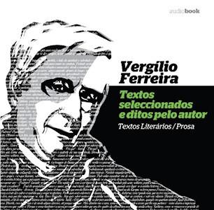 Vergilio Ferreira - Textos Seleccionados e ditos pelo autor (Audiobook)