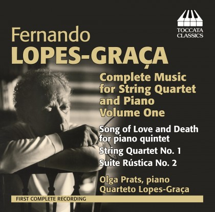 LOPES-GRAÇA, FERNANDO * Complete Music for String Quartet and Piano, Volume 1 (QUARTETO LOPES-GRAÇA / OLGA PRATS )