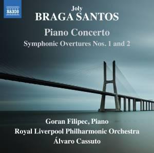 BRAGA SANTOS, JOLY * PIANO CONCERTO (Goran Filipec, Piano; Royal Liverpool Philharmonic Orchestra, ÁLVARO Cassuto)