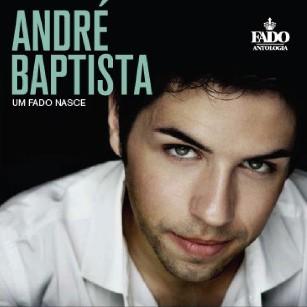 ANDRÉ BAPTISTA - UM FADO NASCE   *****      ARTISTA REVELAÇÃO PRÉMIOS AMÁLIA 2014