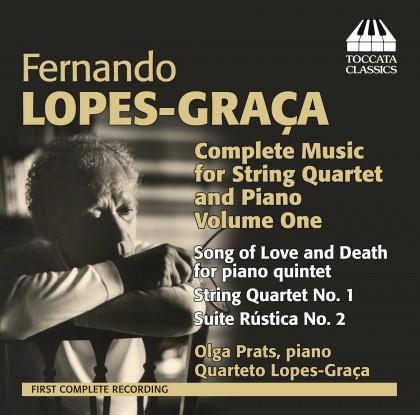 LOPES-GRAÇA, FERNANDO * Complete Music for String Quartet and Piano, Volume 1 (QUARTETO LOPES-GRAÇA / OLGA PRATS )