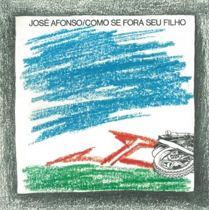 JOSÉ AFONSO - COMO SE FORA SEU FILHO